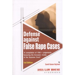 Asia Law House's Defense against False Rape Cases by Sumit Kumar Kejriwal