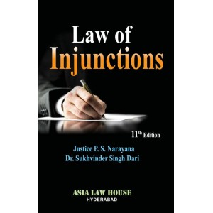 Asia Law House's Law of Injunctions [HB] by Justice P. S. Narayana & Dr. Sukhvinder Singh Dari