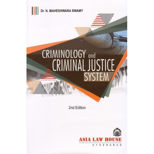 Asia Law House's Criminology and Criminal Justice System by Dr. N. Maheshwara Swamy