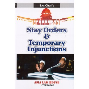 Asia Law House's Stay Orders & Temporary Injunctions [HB] by S. A. Chari