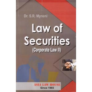 Asia Law House's Law of Securities (Corporate Law II) by Dr. S. R. Myneni