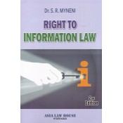 Asia Law House's Right to Information Law [RTI] by Dr. S. R. Myneni