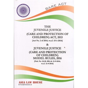 Asia Law House's Bare Act on The Juvenile Justice (Care and Protection of Children) Act, 2015 & Rules, 2016 | JJ Act & Rules