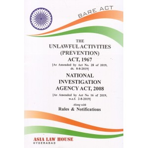 Asia Law House's The Unlawful Activities (Prevention) Act, 1967 & National Investigation Agency Act, 2008 Bare Act