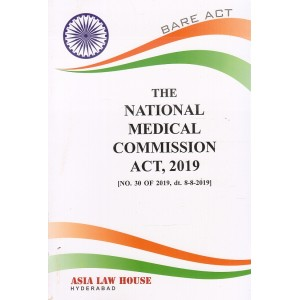 Asia Law House's The National Medical Commission Act, 2019 Bare Act