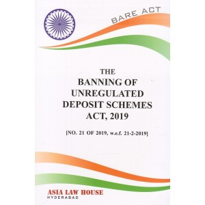 Asia Law House's The Banning of Unregulated Deposit Schemes Act, 2019 Bare Act