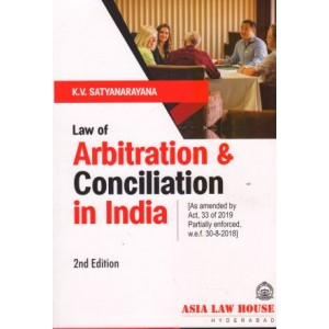 Asia Law House's Law of Arbitration and Conciliation in India by K.V. Satyanarayana