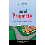 Asia Law House's Law of Property [Transfer of Property, Easement & Wills] by Dr S. R. Myneni