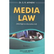 Asia Law House's Media Laws with Right to Information Act For LL.B by Dr S. R. Myneni
