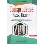 Asia Law House's Jurisprudence (Legal Theory) for BALL.B, LL.B & LL.M by Dr. S.R. Myneni