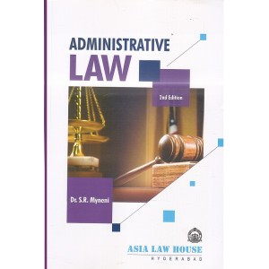 Asia Law House's Administrative Law by Dr. S. R. Myneni For Law Students