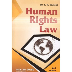 Asia Law House's Human Rights Law by Dr. S. R. Myneni