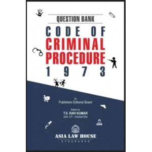 Asia Law House's Question Bank on Code of Criminal Procedure (Crpc) by T. S. Ravi Kumar