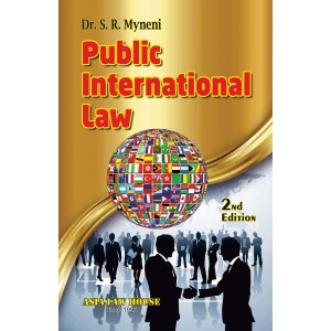 Asia Law House's Public International Law For BSL & LLB by Dr. S. R. Myneni
