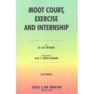 Asia Law House's Moot Court, Exercise and Internship for BALLB by Dr. S. R. Myneni