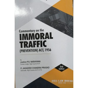 Asia Law House's Commentary on Immoral Traffic (Prevention) Act, 1956 by Justice P.S. Narayana