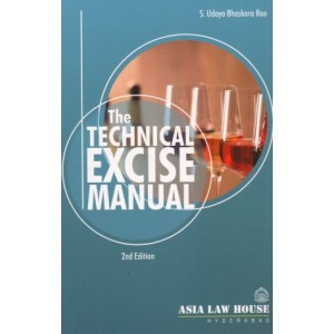 Asia Law House's The Technical Excise Manual by S. Udaya Bhaskara Rao