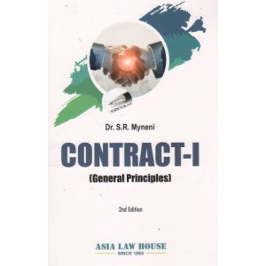 Asia Law House's Contract I (General Principles) for BALLB & LL.B by Dr. S. R. Myneni