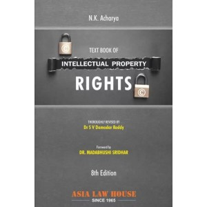 Asia Law House's Textbook of Intellectual Property Rights (IPR) For BSL & LL.B by N.K. Acharya