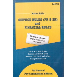 Bahri's Master Guide to Service Rules (FR & SR) and Financial Rules MCQs with Answers by Sanjiv Malhotra & S. K. Gupta