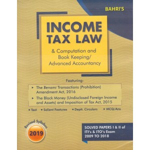 Bahri's Income Tax Law & Computation and Book Keeping / Advanced Accountancy For ITO's & ITI's Exam Paper - I & II (Solved Papers: 2009 To 2018) by Sanjiv Malhotra & Ms. Aditi Malhotra