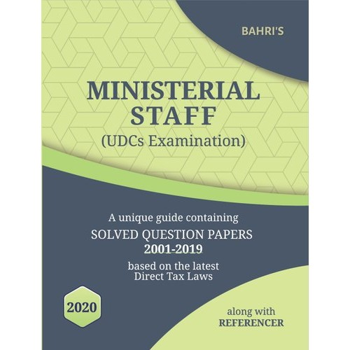 Bahri's Ministerial Staff (UDCs Examination) 2020 Solved Question Papers 2001-2019 alongwith Referencer by Sanjiv Malhotra, Aditi Malhotra
