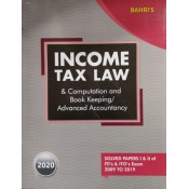 Bahri's Income Tax Law & Computation and Book Keeping / Advanced Accountancy For ITO's & ITI's Exam Paper - I & II (Solved Papers: 2009 To 2019) by Sanjiv Malhotra & Ms. Aditi Malhotra [Edn. 2020]