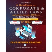 Munish Bhandari's Handbook on Corporate & Allied Laws for CA Final November 2020 Exam [Old Syllabus] by Bestword Publications