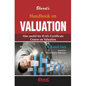 Bharat's Handbook on Valuation by CA. Kamal Garg [Also Useful for ICAI's Certificate Course on Valuation]
