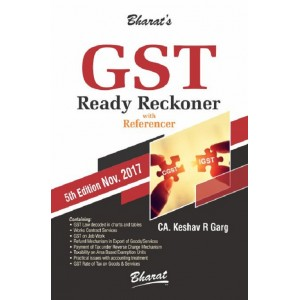 Bharat's GST Ready Reckoner 2017 with Referencer by CA. Keshav R Garg