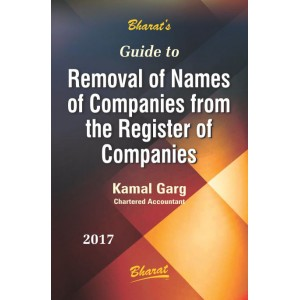 Bharat's Guide to Removal of Names of Companies from the Register of Companies by Kamal Garg
