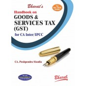 Bharat's Handbook on Goods & Services Tax [GST] for CA Inter [IPCC] Nov. 2018 Exam by CA. Pushpendra Sisodia