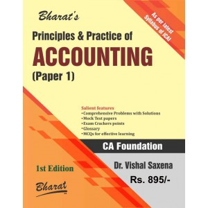 Bharat's Principles and Practice of Accounting [Paper 1] for CA Foundation December 2018 Exam by Dr. Vishal Saxena