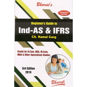 Bharat's Beginner's Guide to Ind-AS & IFRS by CA. Kamal Garg [University Edition]