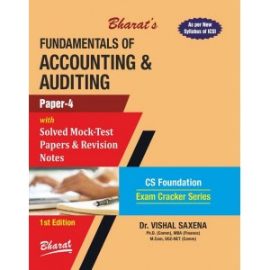 Bharat's Fundamentals of Accounting & Auditing for CS Foundation June 2019 Exam [New Syllabus] by Dr. Vishal Saxena | Exam Cracker Series
