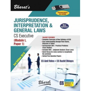 Bharat's Jurisprudence, Interpretation & General Law for CS Executive December 2019 Exam [New Course / Syllabus] by CS. Amit Vohra, CS. Rachit Dhingra