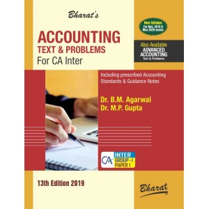 Bharat's Accounting Text & Problems for CA Inter Group I Paper I November 2019 Exam [New Syllabus] by Dr. B. M. Agarwal, Dr. M. P. Gupta