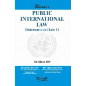 Bharat's Public International Law (International Law I containing Sea, Air & Space Law) Dr. Jyoti Rattan & Dr. Vijay Rattan