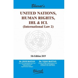 Bharat's United Nations, Human Rights, IHL & ICL (International Law 2) by Dr. Jyoti Rattan & Vijay Rattan