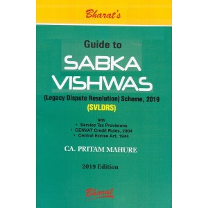 Bharat's Guide to Sabka Vishwas (Legacy Dispute Resolution) Scheme, 2019 [SVLDRS] by CA. Pritam Mahure