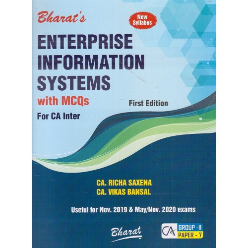 Bharat's Enterprise Information Systems with MCQs for CA Inter November 2019 Exam [New Syllabus] by CA. Richa Saxena, CA. Vikas Bansal