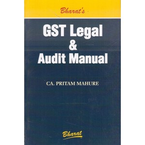 Bharat's GST Legal & Audit Manual 2020 by CA. Pritam Mahure