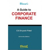 Bharat's A Guide to Corporate Finance by CS. Divyesh Patel (University Edition 2020)