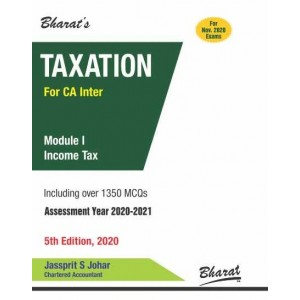 Bharat's Taxation (Module 1 : Income Tax) for CA Inter November 2020 Exam [Old & New Syllabus] by Jassprit S. Johar