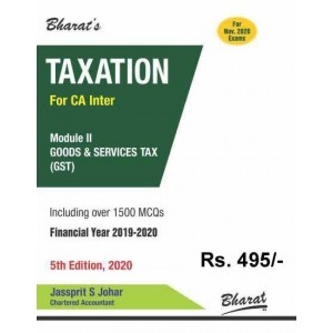 Bharat's Taxation (Module 2 : Goods & Services Tax (GST)) for CA Inter November 2020 Exam [Old & New Syllabus] by Jassprit S. Johar