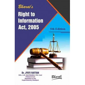 Bharat's Right to Information Act, 2005 [RTI] by Dr. Jyoti Rattan