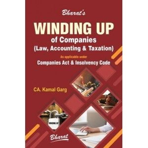Bharat's Winding up of Companies: Law, Accounting & Taxation by CA. Kamal Garg [Edn. 2020]