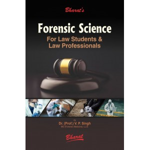 Bharat's Forensic Science (For Law Students & Law Professionals) by Dr. (Prof.) V. P. Singh