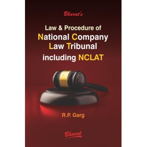 Bharat's Law & Procedure of National Company Law Tribunal including NCLAT by R. P. Garg