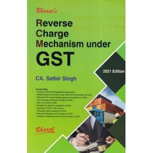 Bharat's Reverse Charge Mechanism under GST by CA Satbir Singh